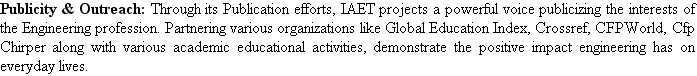 Publicity & Outreach: Through its Publication efforts, IAET projects a powerful voice publicizing...